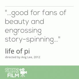 {in theatres} Life of Pi   Gimme Some Film